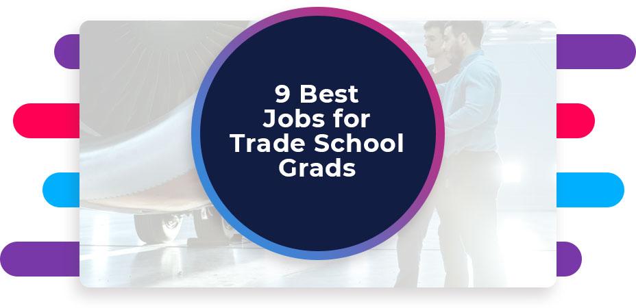 9 Best Jobs for Trade School Grads