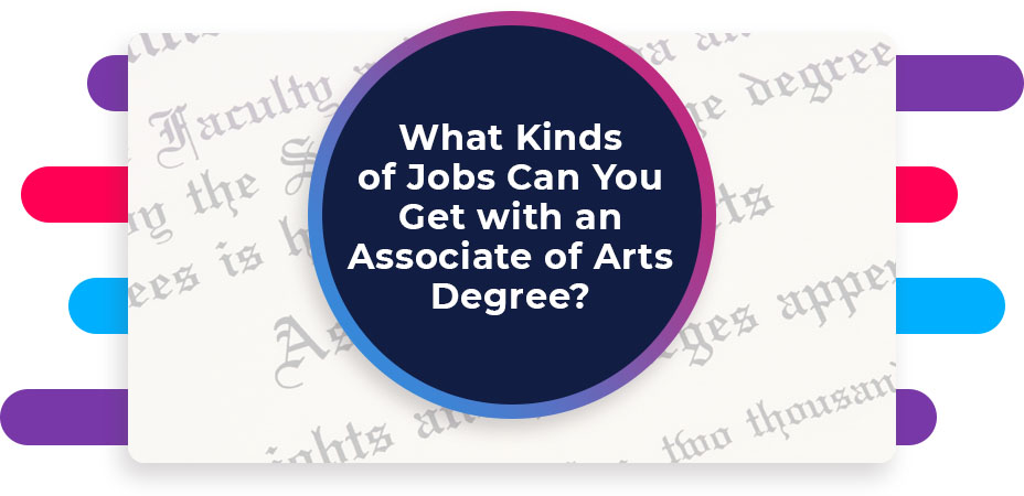 What Kinds of Jobs Can You Get with an Associate of Arts Degree