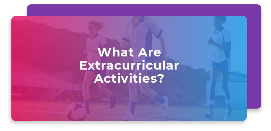 what are extracurricular activities