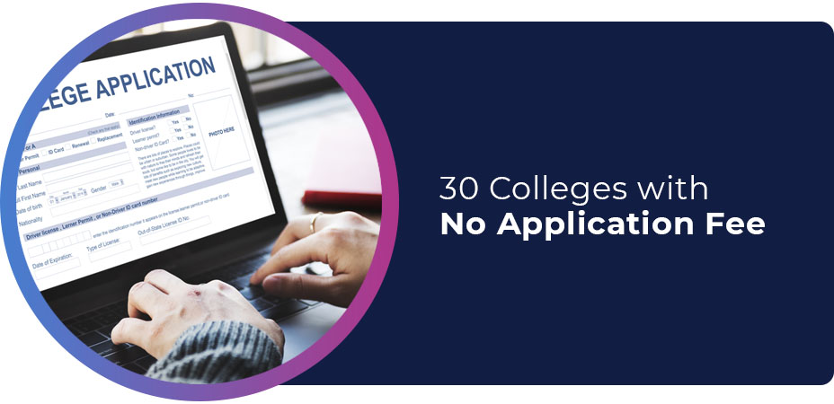 30 colleges with no application fee