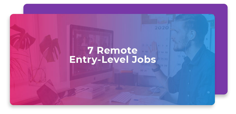 7 Remote Entry-Level Jobs