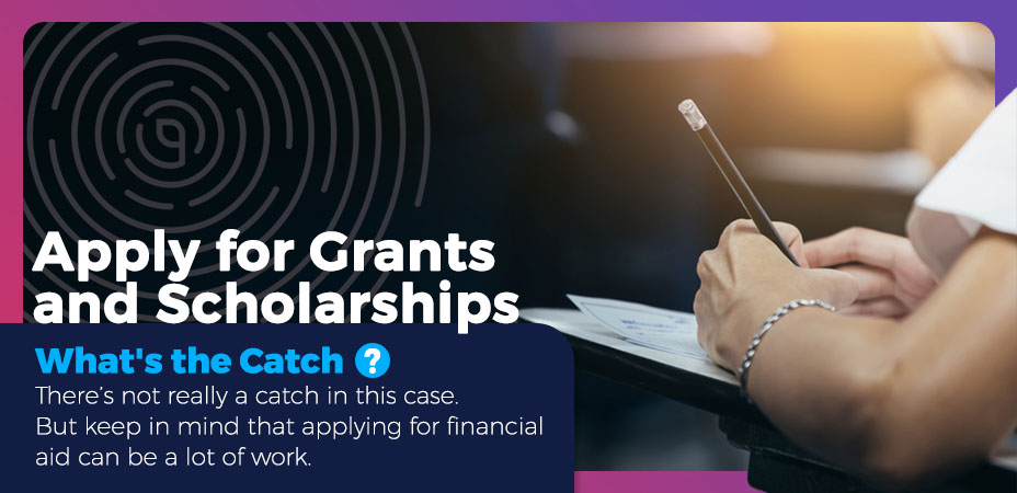 Apply for Grants and Scholarships