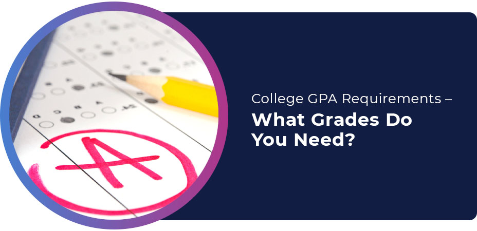 College GPA Requirements What Grades Do You Need