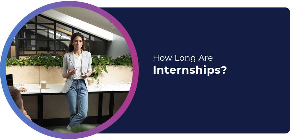 How Long Are Internships