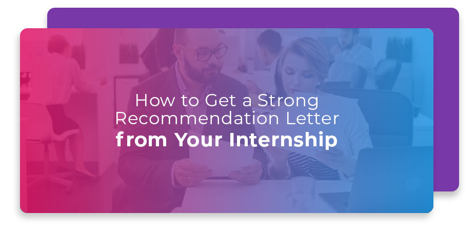 How to Get a Strong Recommendation Letter from Your Internship