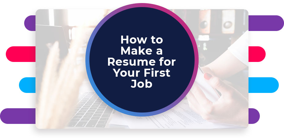 How to Make a Resume for Your First Job