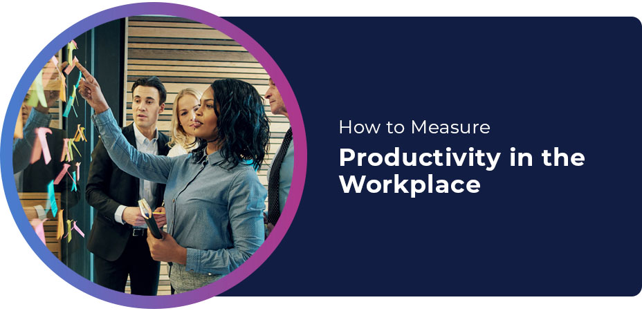 How to Measure Productivity in the Workplace
