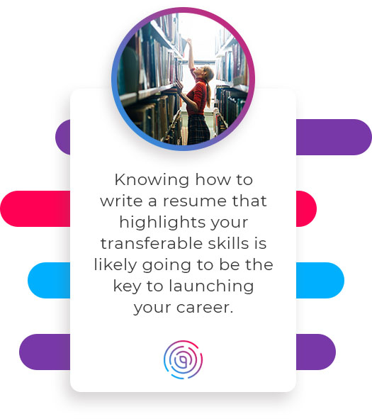 Knowing how to write a resume that highlights your transferable skills