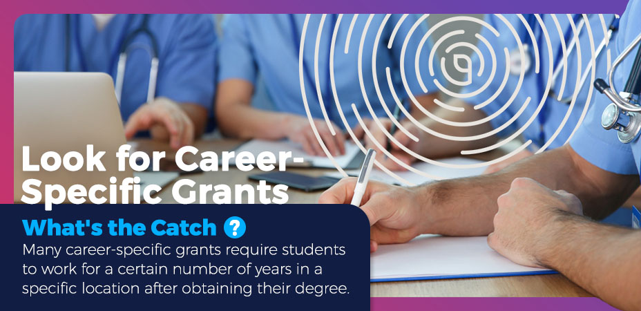 Look for Career-Specific Grants