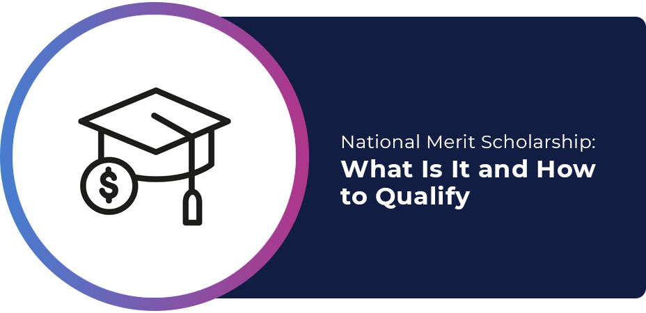 National Merit Scholarship What Is It and How to Qualify