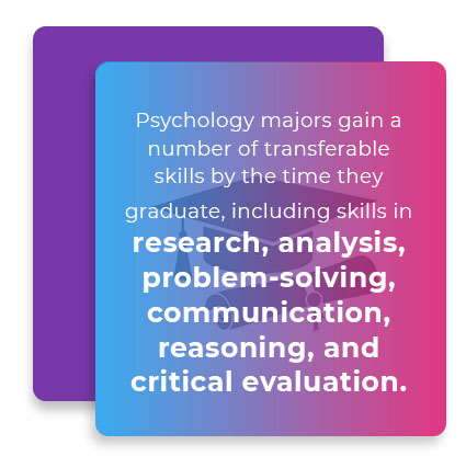 Psychology majors gain a number of transferable skills