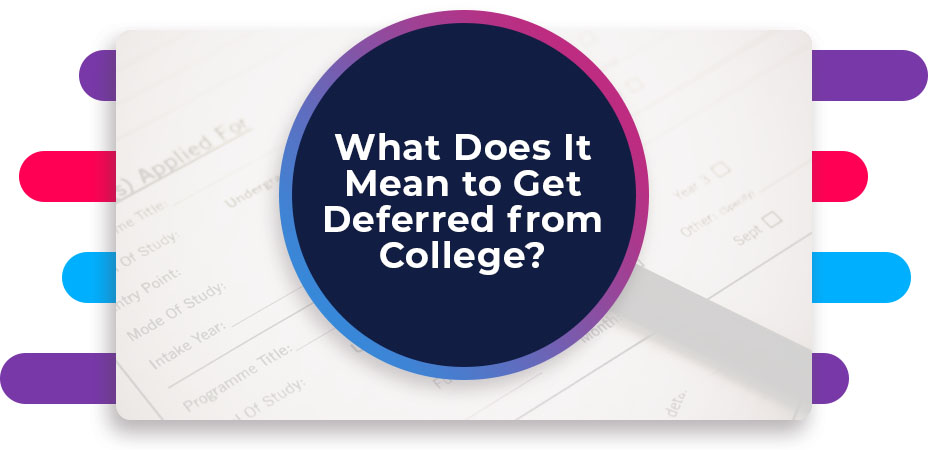 What Does It Mean to Get Deferred from College