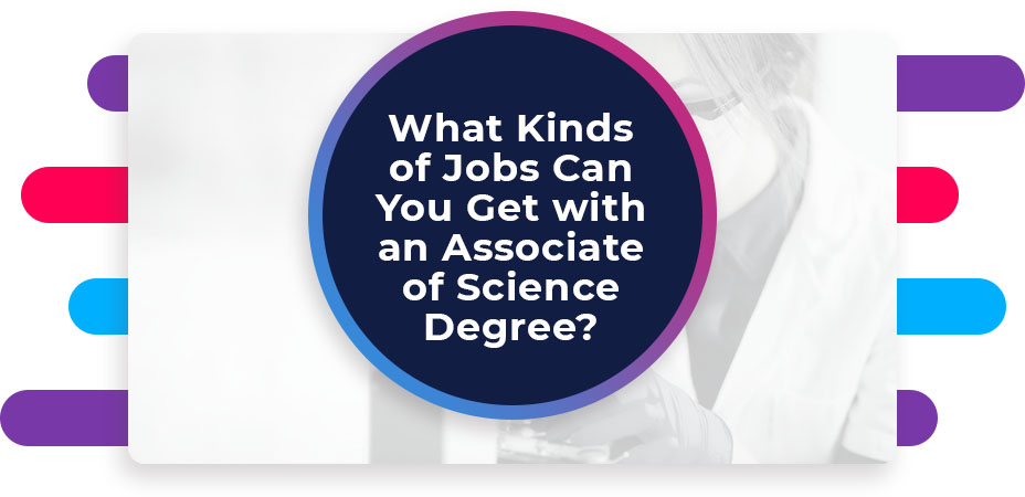 What Kinds of Jobs Can You Get with an Associate of Science Degree