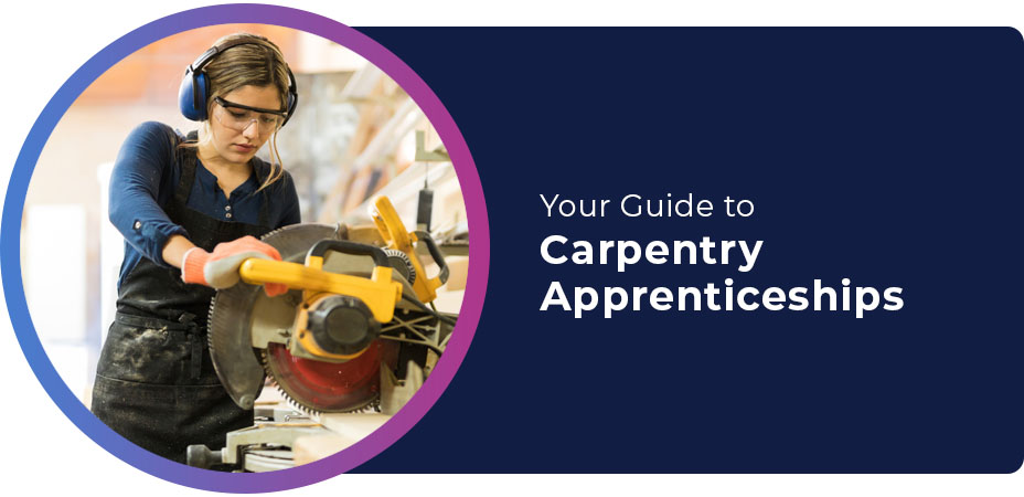 Your Guide to Carpentry Apprenticeships