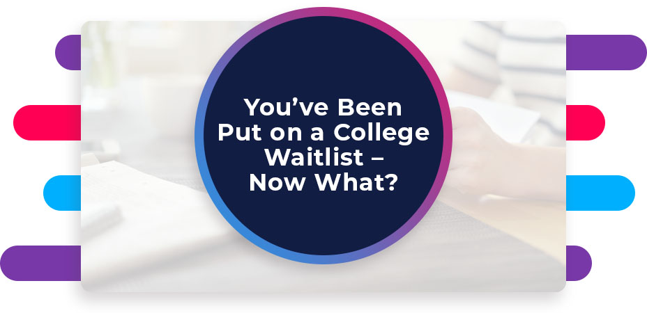 Youve Been Put on a College Waitlist – Now What