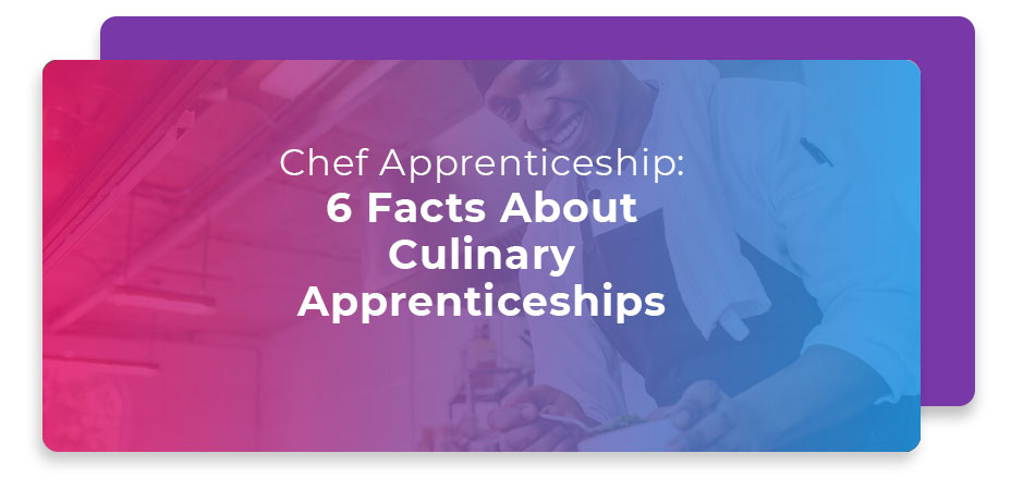 chef apprenticeship facts about culinary apprenticeships