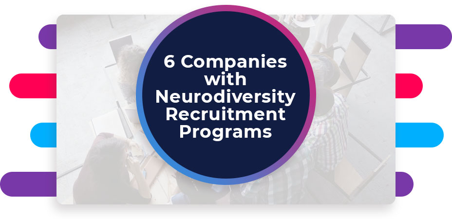 companies with neurodiversity recruitment programs
