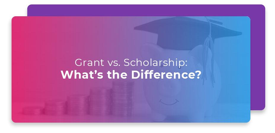 grant vs scholarship difference