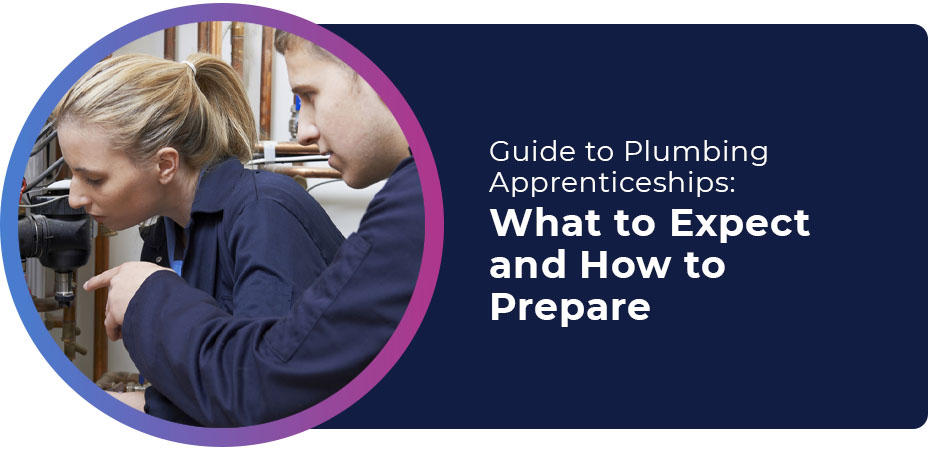 guide plumbing apprenticeships what to expect