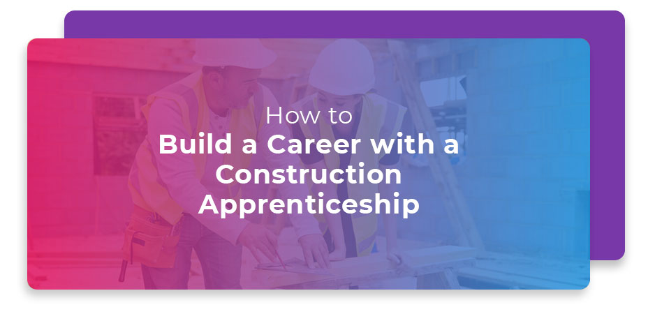 how to build career construction apprenticeship