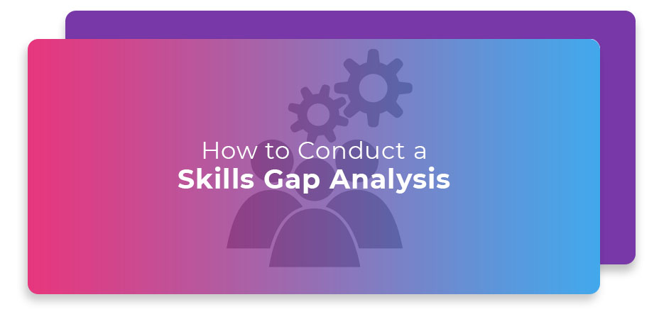 how to conduct Skills Gap Analysis