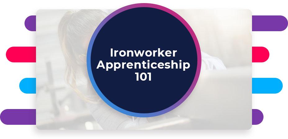 ironworker apprenticeship 101