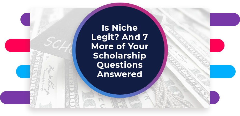is niche legit scholarship questions answered