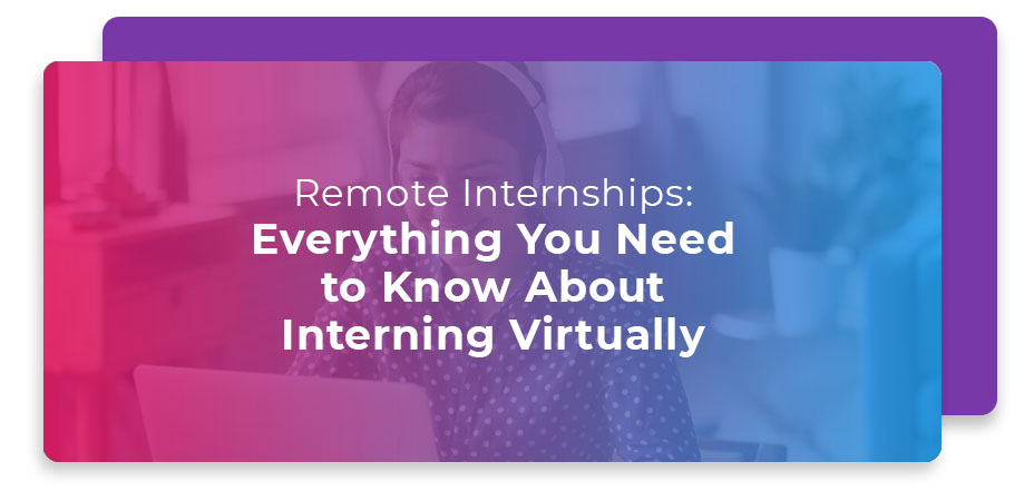 remote internships everything to know about interning virtually