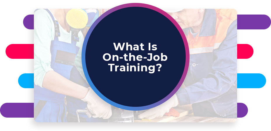what is on the job training