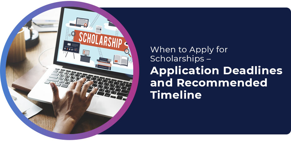 when to apply for scholarships application deadlines timeline